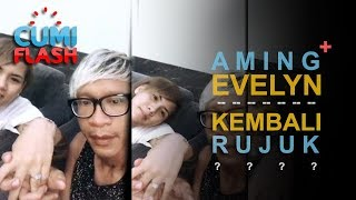 Video Aming dan Evelyn Rujuk? - CumiFlash 13 September 2017 MP3, 3GP, MP4, WEBM, AVI, FLV Januari 2018