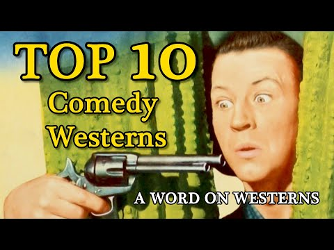 Top 10 Comedy Westerns of All Time! A WORD ON WESTERNS