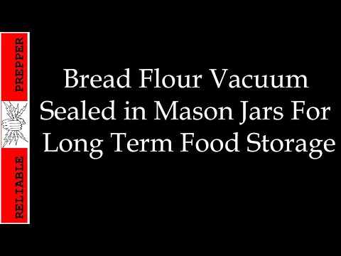Food Storage: Bread Flour in Mason Jars