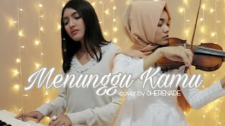 Video SHERENADE - Menunggu Kamu (Anji) Vocal, Violin & Piano Cover MP3, 3GP, MP4, WEBM, AVI, FLV Juni 2018