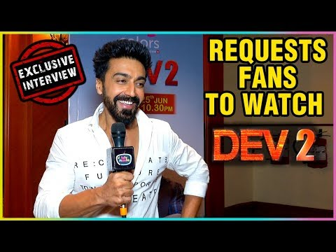 Aashish Chaudhary REUESTS Fans To Watch Dev 2