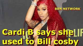 Cardi B says she used to Bill cosby men
