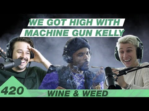 We Got High With Machine Gun Kelly | Wine & Weed 420 Special