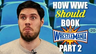 Nonton How Wwe Should Book  Wrestlemania 33   Part 2 Film Subtitle Indonesia Streaming Movie Download