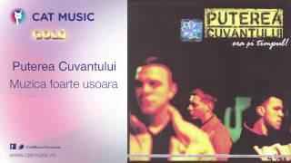 Puterea Cuvantului - Muzica foarte usoara