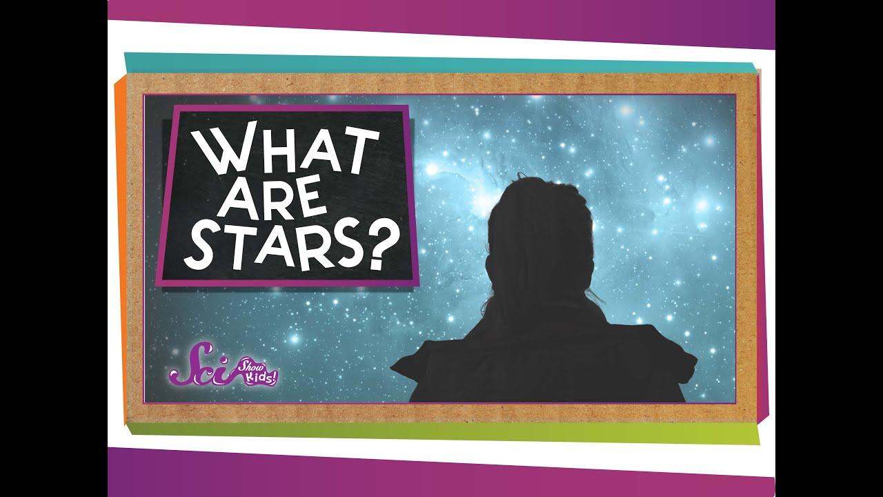 What Are Stars? SciShow Kids