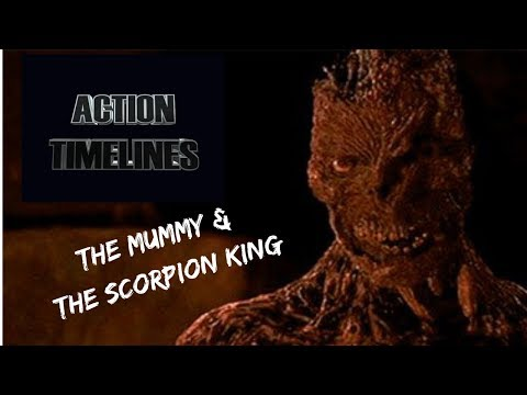 Action Timelines Episode 7 : The Mummy & The Scorpion King