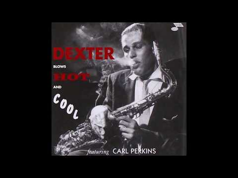 Dexter Gordon Featuring Carl Perkins – Dexter Blows Hot And Cool