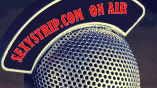 SEXYSTRIP.COM Female Strippers Radio Broadcast