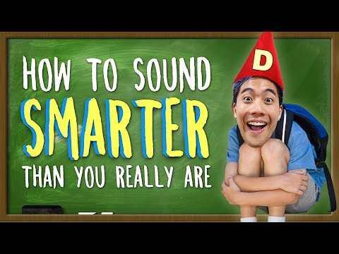 How To Sound Smarter Than You Really Are!