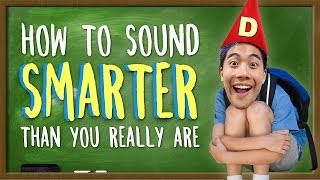 Video How To Sound Smarter Than You Really Are! MP3, 3GP, MP4, WEBM, AVI, FLV November 2018