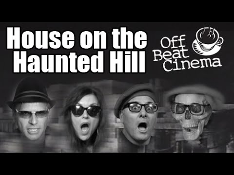 Off Beat Cinema: House on the Haunted Hill - Full Show