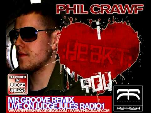 Phil Crawf I Heart You Mr Groove Remix Live On Judge Jules Radio 1