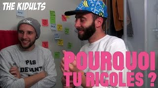 Video POURQUOI TU RIGOLES ?   the kidults feat. Tristan Lopin MP3, 3GP, MP4, WEBM, AVI, FLV Mei 2017