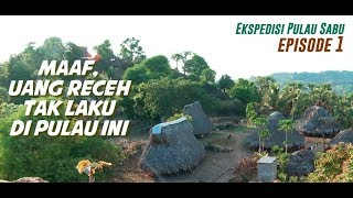 Video Maaf, Uang Receh Tak Laku di Sini | Ekspedisi Pulau Sabu (1) MP3, 3GP, MP4, WEBM, AVI, FLV Mei 2019