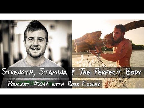 Strength, Stamina & The Perfect Body - #247 with Ross Edgley (видео)