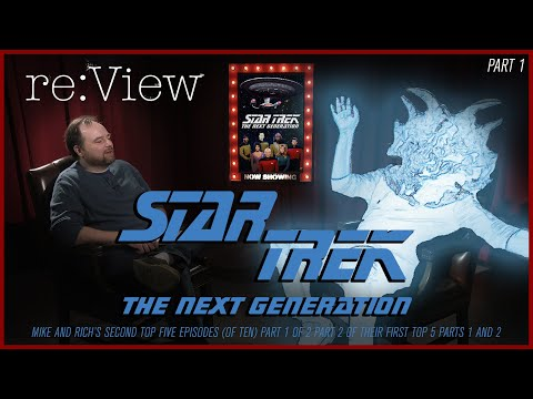 More Rich and Mike's Top Ten TNG Episodes - re:View