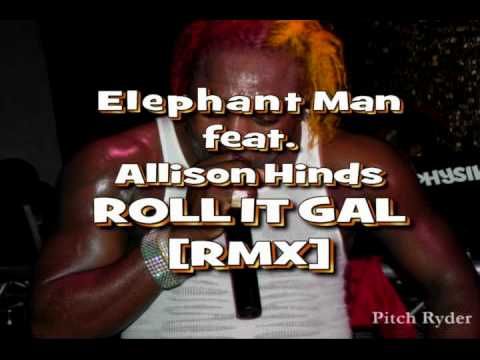 Roll it Gal – ElephantMan & Allison Hinds REMIX |HQ| [by MusicON2011]