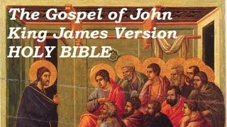 HOLY BIBLE: GOSPEL OF JOHN - FULL Audio Book - KJV New Testament - King James Version