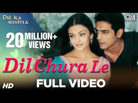 Dil Chura Le Song Video - Dil Ka Rishta | Arjun Rampal & Aishwarya Rai | Alka Yagnik & Kumar Sanu