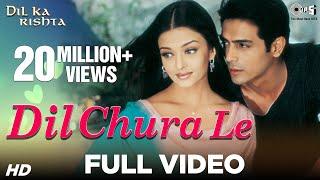 Nonton Dil Chura Le   Video Song   Dil Ka Rishta   Arjun Rampal   Aishwarya Rai   Alka Yagnik   Kumar S Film Subtitle Indonesia Streaming Movie Download