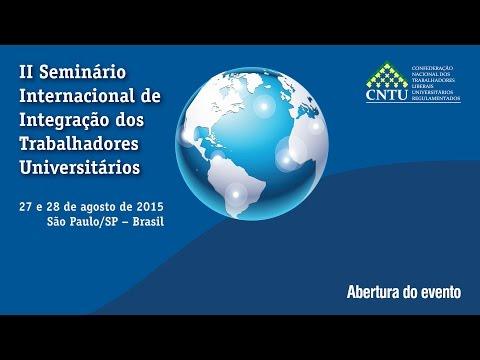 Abertura do II Seminário Internacional de Integração dos Trabalhadores Universitários