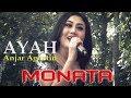 Download Lagu AYAH  Anjar Agustin MONATA Mp3 Free