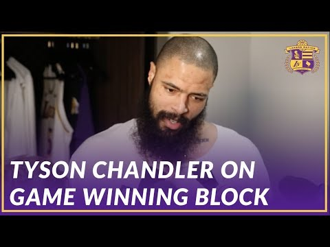 Video: Lakers Post Game: Tyson Chandler on Game Winning Block Against the Atlanta Hawks