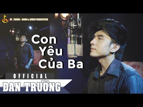 ĐAN TRƯỜNG - MV CON YÊU CỦA BA [Official MV] - Thời lượng: 4:47.