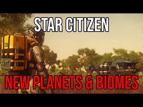Star Citizen Environments, Planets & New Star Systems