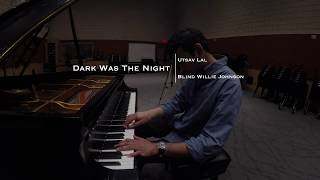 Dark Was the Night (Cold Was the Ground) - Utsav Lal