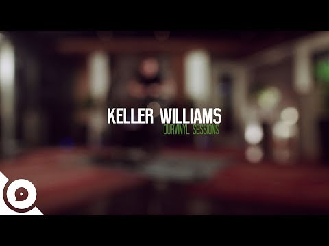 Keller Williams - Mantra | OurVinyl Sessions