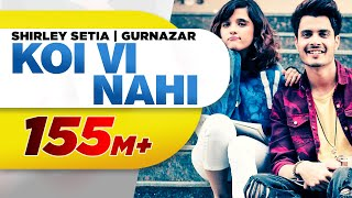 Video Koi Vi Nahi (Full Video) | Shirley Setia | Gurnazar | Rajat Nagpal Latest Songs 2018 | Speed Records MP3, 3GP, MP4, WEBM, AVI, FLV Juli 2019