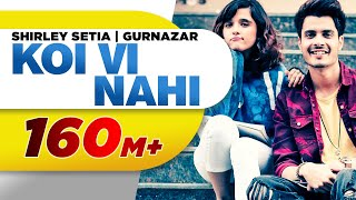 Video Koi Vi Nahi (Full Video) | Shirley Setia | Gurnazar | Rajat Nagpal Latest Songs 2018 | Speed Records MP3, 3GP, MP4, WEBM, AVI, FLV April 2018