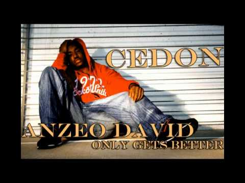 Anzeo David - Only Gets Better