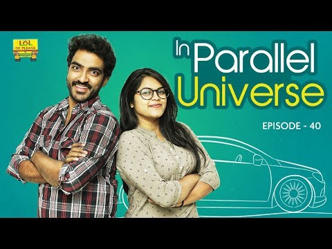 In Parallel Universe || Lol Ok Please || Epi #40