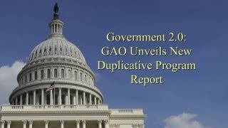 GAO: Comptroller General Testifies to U.S. House on Government Duplication, Overlap and Fragmentation