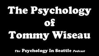 Video The Psychology of Tommy Wiseau MP3, 3GP, MP4, WEBM, AVI, FLV April 2019