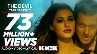 Devil – Yaar Naa Miley – Kick (Video Song) | Feat. Salman Khan & Nargis Fakhri