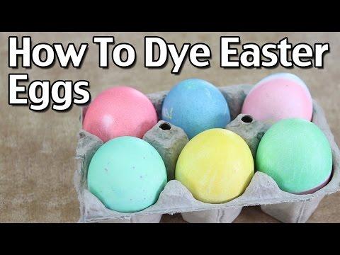 How To Dye Easter Eggs - Homemade Easter Egg Dye