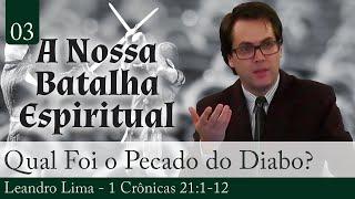 03. Qual Foi o Pecado do Diabo? - Leandro Lima