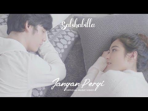 Download Lagu SALSHABILLA - JANGAN PERGI (Official Music Video) Music Video