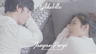 Video SALSHABILLA - JANGAN PERGI (Official Music Video) MP3, 3GP, MP4, WEBM, AVI, FLV Juni 2018