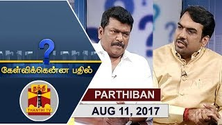 Video (11/08/2017) Kelvikkenna Bathil Special | Exclusive Interview with Actor Parthiban MP3, 3GP, MP4, WEBM, AVI, FLV November 2017