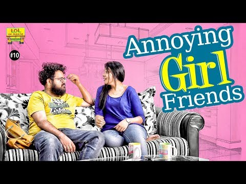 Annoying Girlfriends - LOL OK Please | Comedy Web Series | Episode #10 | Telugu