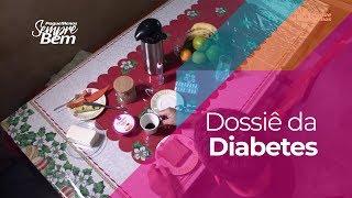 Dossiê da Diabetes: o que é importante saber sobre ela