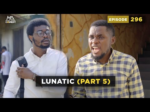 #LUNATIC Part 5 (Mark Angel Comedy) (Episode 296)