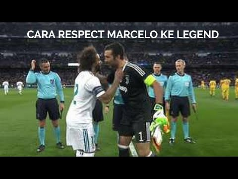 BEGINI CARA RESPECT MARCELO KE SANG LEGEND GIANLUIGI BUFFON