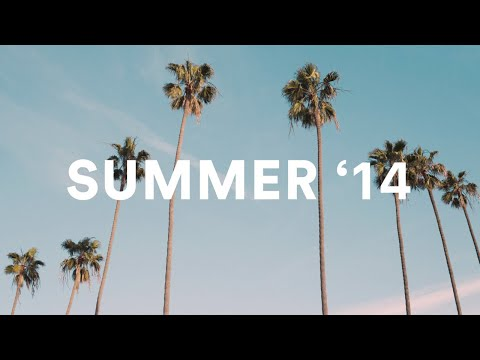 songs that bring you back to summer '14 ☀️