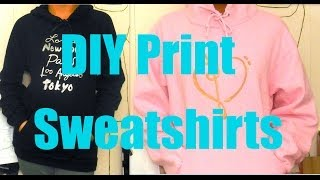 DIY Printed Hoodies & Sweatshirts! - YouTube